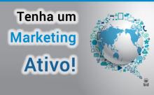 Tenha um Marketing ativo!